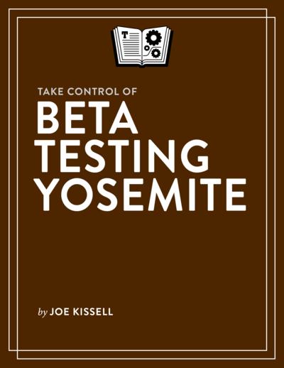 Take Control of Beta Testing Yosemite