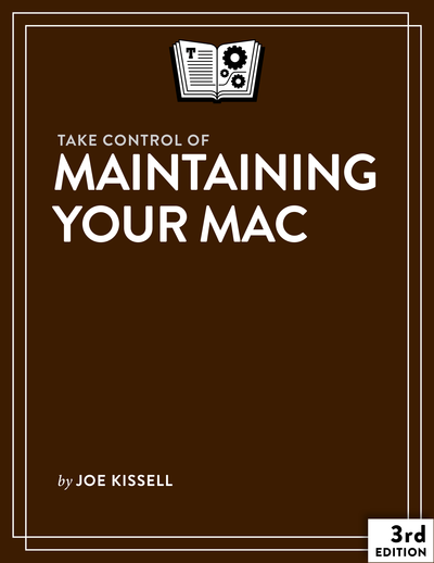 Take Control of Maintaining Your Mac, Third Edition