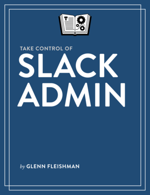 Take Control of Slack Admin