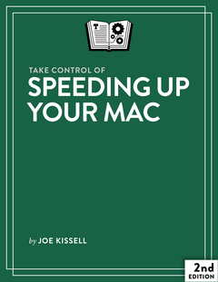 Take Control of Speeding Up Your Mac, Second Edition