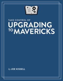 Take Control of Upgrading to Mavericks