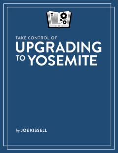 Take Control of Upgrading to Yosemite