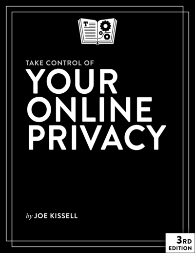 Take Control of Your Online Privacy, Third Edition