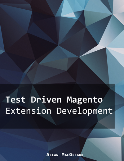 Test Driven Magento Extension Development