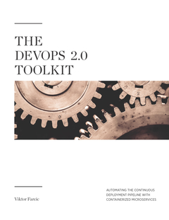 The DevOps 2.0 Toolkit