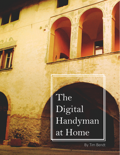 The Digital Handyman at Home