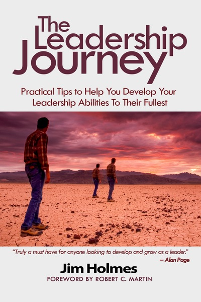 The Leadership Journey: Practical tips on starting or changing your leadership journey by Jim Holmes