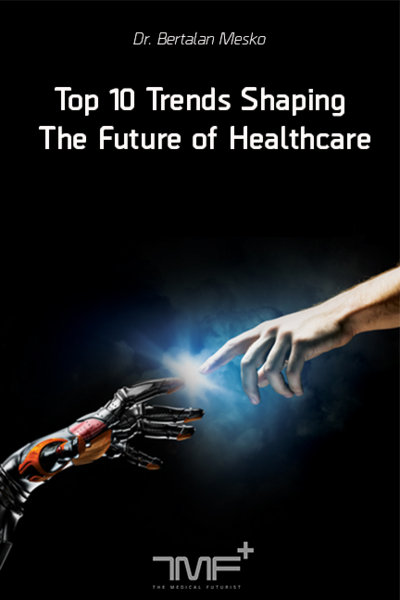Top 10 Trends Shaping The Future of Healthcare
