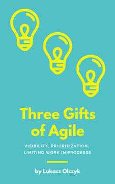 Three Gifts of Agile