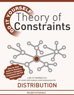 Theory of Constraints - Do It Yourself Kit for Small & Medium Size Enterprises for Distribution