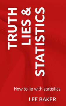 Truth, Lies & Statistics