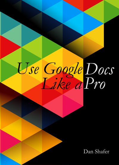 Use Google Docs Like A By Dan Shafer Leanpub PDFiPadKindle - Google docs cover page