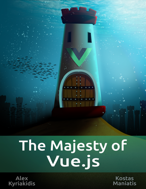 The Majesty Of Vue.js