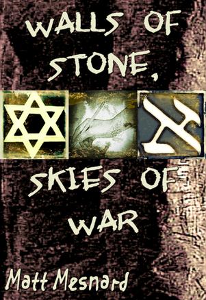 Walls of Stone, Skies of War