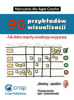 Narzędzia dla Agile Coacha – 96 przykładów wizualizacji