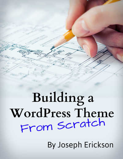 how to build a wordpress theme from scratch