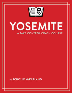 Yosemite: A Take Control Crash Course