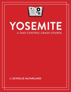 Yosemite: A Take Control Crash Course