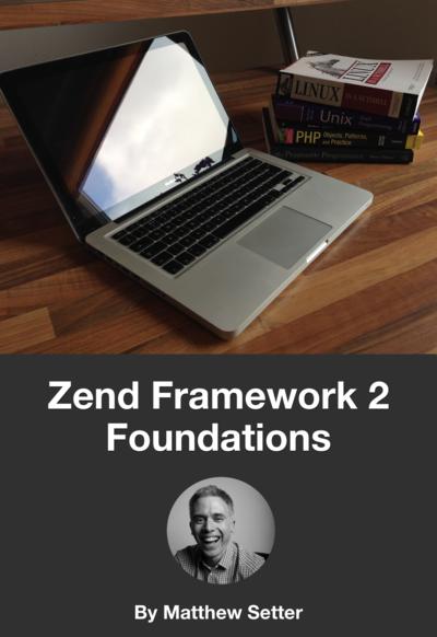 Zend Framework 2 Foundations