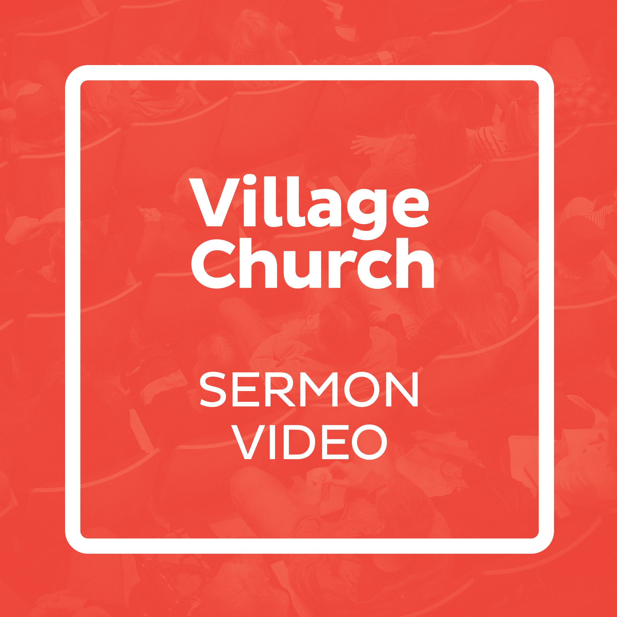 Village Church Video