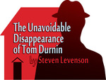 The_unavoidable_disappearance_of_tom_durnin