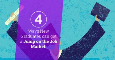 4 Ways New Graduates Can Get a Jump on the Job Market
