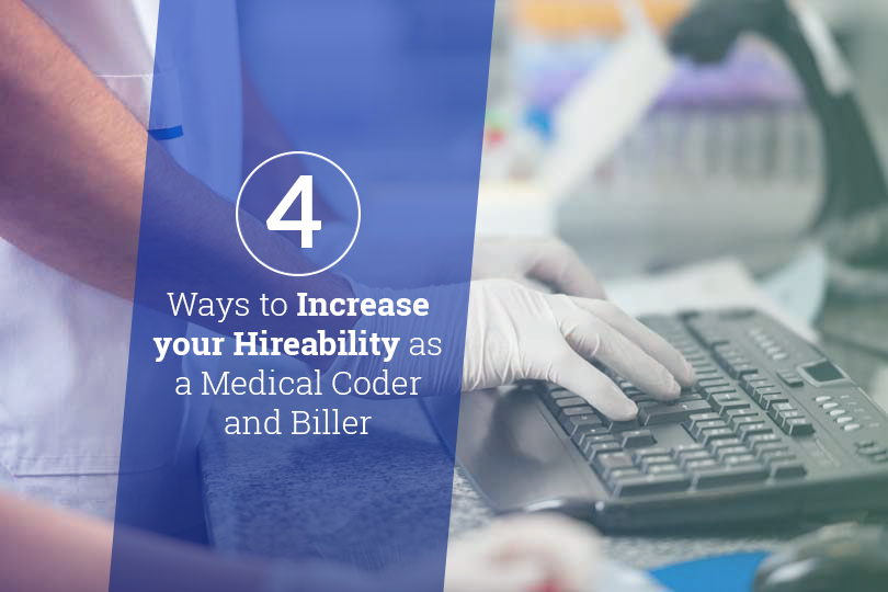 4 Ways To Increase Your Hireability As A Medical Coder And Biller