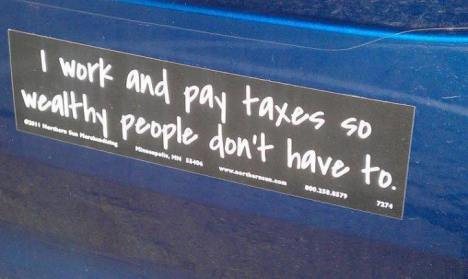 i-work-and-pay-taxes-so-wealthy-people-dont-have-to-bumper-sticker