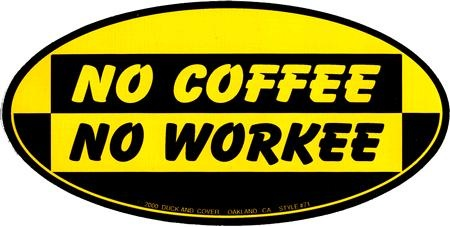 no-coffee-no-workee-bumper-sticker