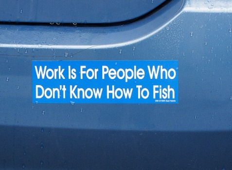 work-is-for-people-who-dont-know-how-to-fish-bumper-sticker