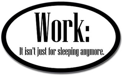 work-not-just-sleep-bumper-sticker