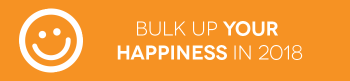 bulk-up-your-happiness-in-2018