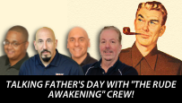 "The Rude Crew Talks ""Father's Day"""