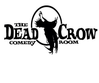 2 FUNNY @ 2 WITH DEAD CROW COMEDY