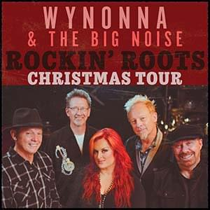 Wynonna & The Big Noise Rockin' Roots Christmas