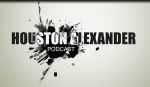 Houston Alexander Podcast #8