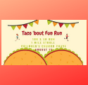 Taco 'bout Fun Run