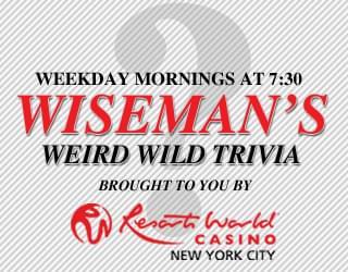 Wiseman's Weird Wild Trivia 6/12/19