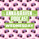 The Anna and Raven Show 5-8-19