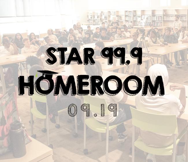 Star 99.9 Homeroom: September 2019