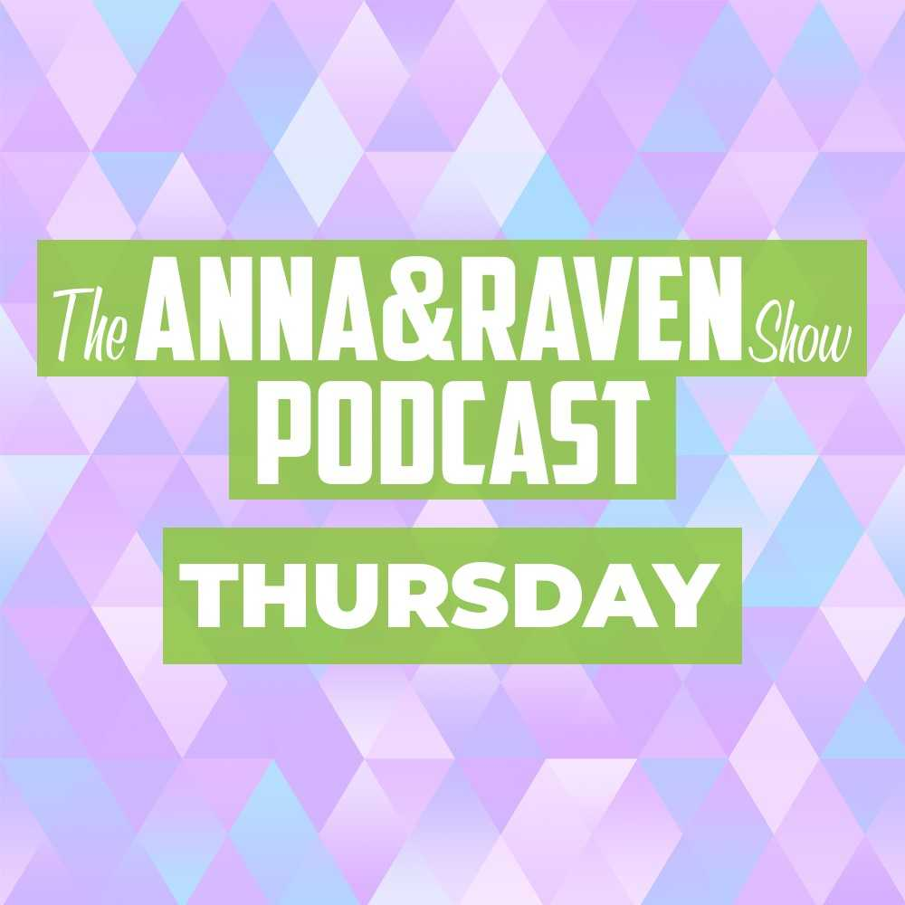 The Anna & Raven Show: 10-17-19