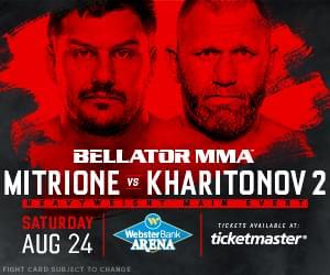 Mohegan Entertainment Presents Bellator MMA: Mitrione vs Kharitonov At Webster Bank Arena