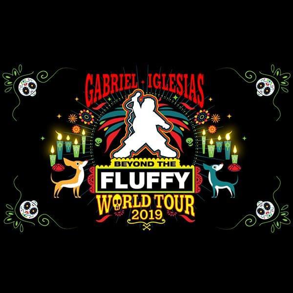 Gabriel Iglesias: Beyond the Fluffy World Tour 2019