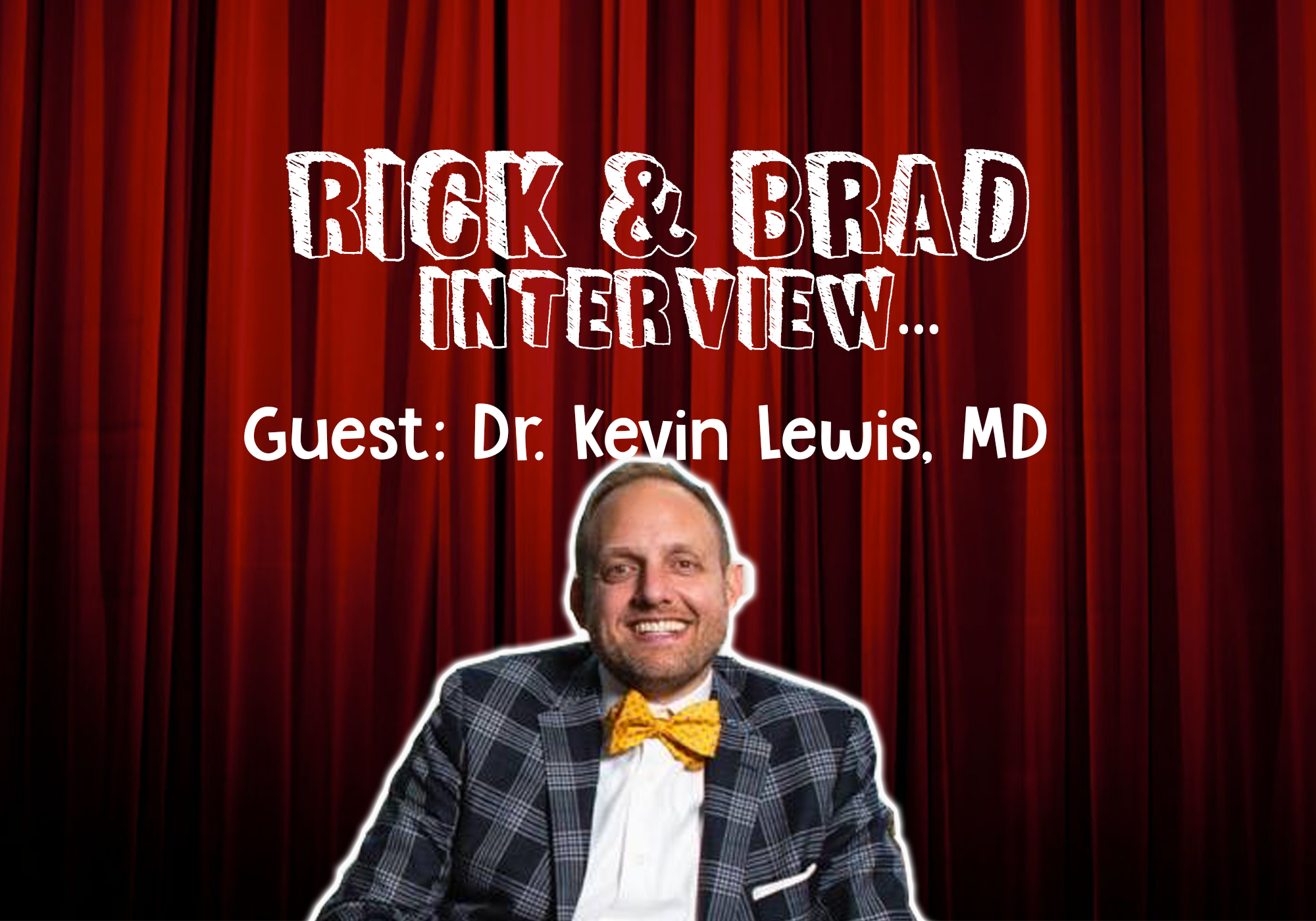 [PODCAST] Dr. Lewis Takes Calls with Rick & Brad