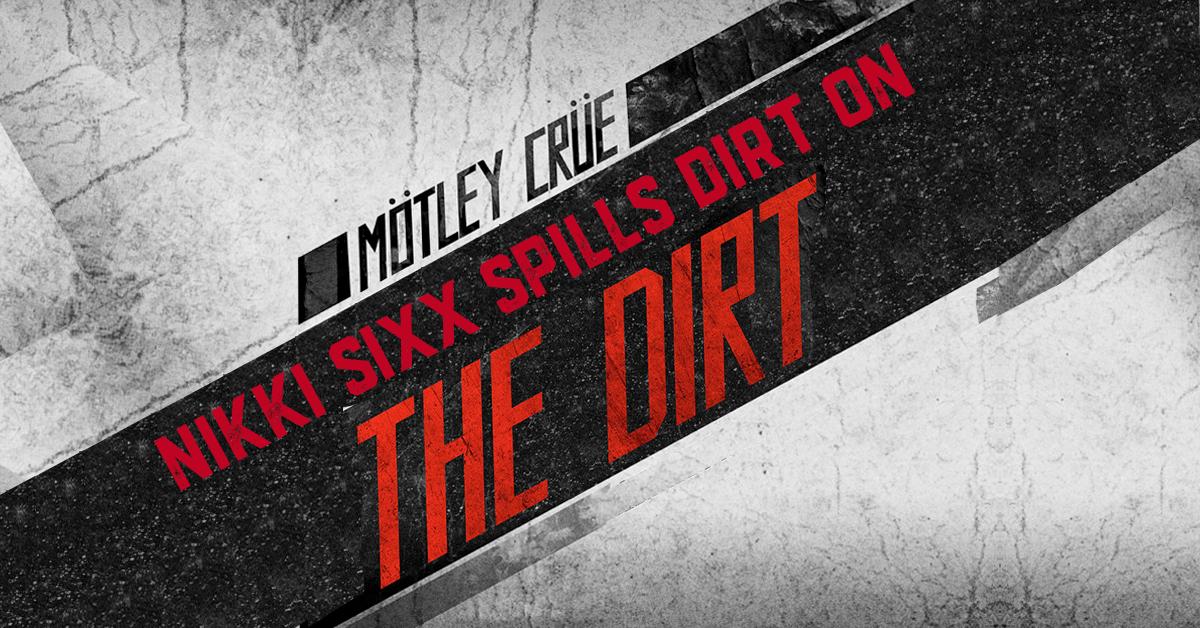Nikki Sixx spills the dirt on 'The Dirt'