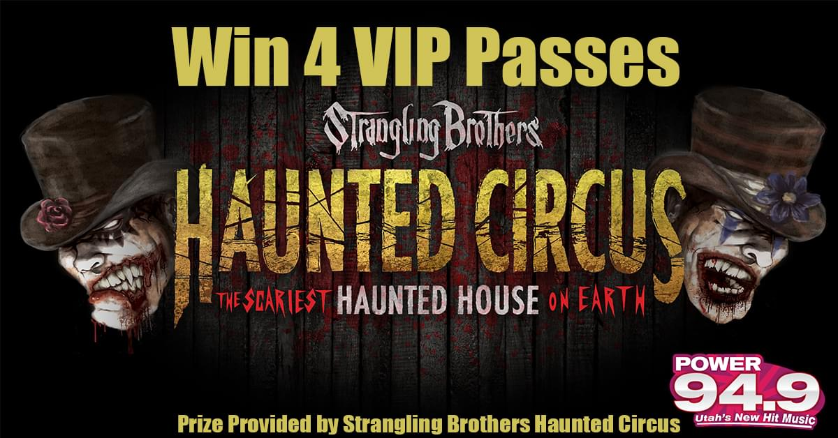 Win 4 VIP Passes to Strangling Brothers Haunted Circus From POWER 94.9