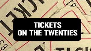 Tickets On The Twenties