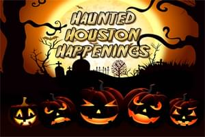 Haunted Houston Happenings