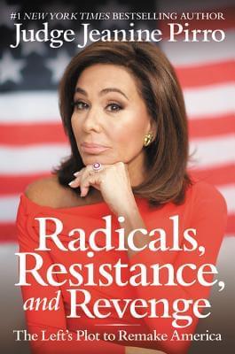 RADICALS, RESISTANCE, AND REVENGE, THE LEFT'S PLOT TO REMAKE AMERICA