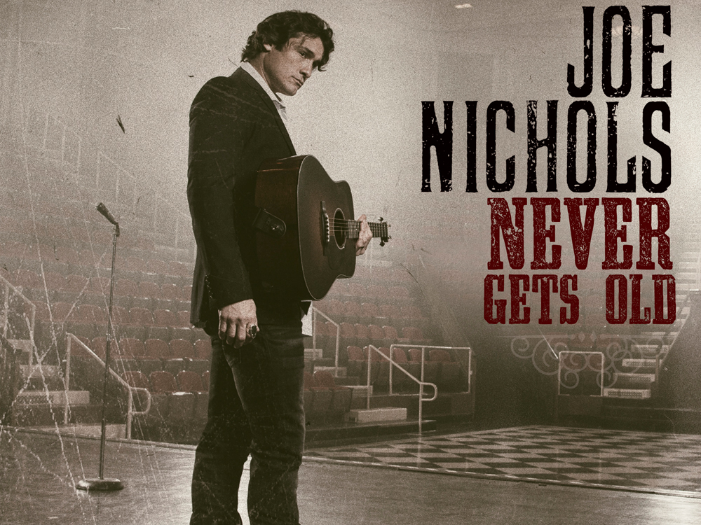 "Joe Nichols Announces July 28 Release of New Album, ""Never Gets Old"" + Listen to Title Track"